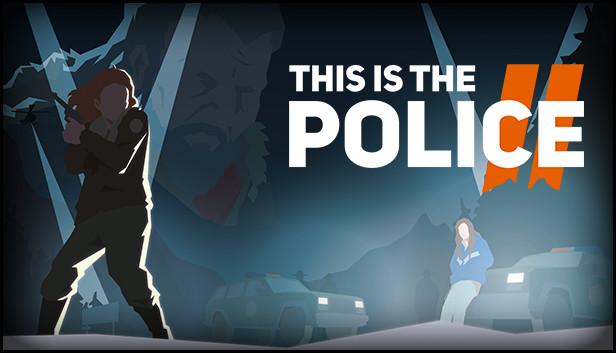 This Is The Police 2  : Maintenant en préinscription